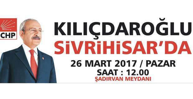 Kılıçdaroğlu Sivrihsar'da miting yapacak