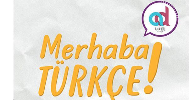 """""""Ana-Dil: Türkçe"""" ile Türk dili dünyaya açılıyor"""