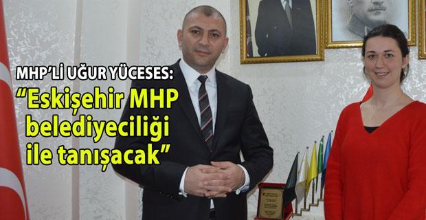 MHP Eskişehir'de çok iddialı