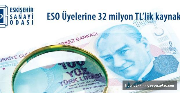 ESO Üyelerine 32 milyon TL'lik kaynak sağlandı