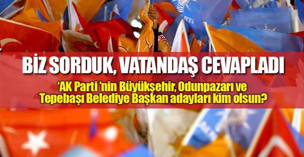 İşte Eskişehirlilerin AK Parti adayları