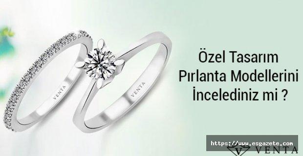 Venta Pırlanta İle Özel Tasarım Pırlanta Modellerini İncelediniz mi?