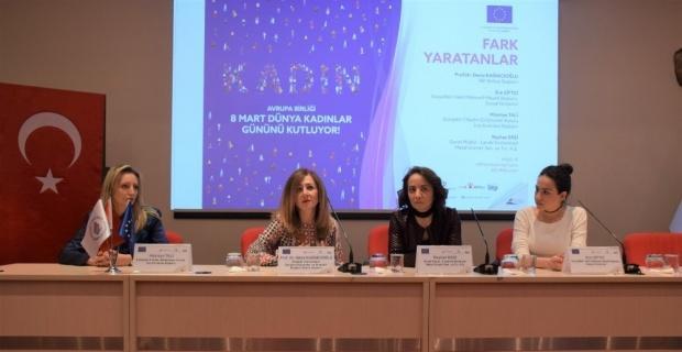 """8 Mart Dünya Kadınlar Günü'nde """"Fark Yaratanlar"""" paneli"""