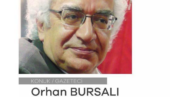 Kent Kültür söyleşilerinin konuğu Orhan Bursalı