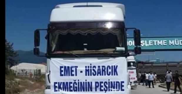 Emet ve Hisarcık'ta kamyoncuların isyanı