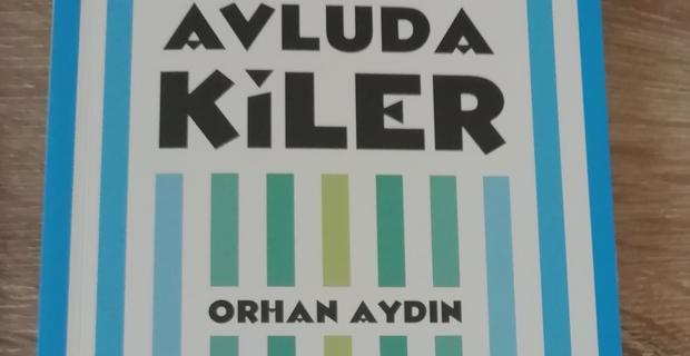 """Orhan Aydın'ın yeni öyküsü """"Avludakiler"""""""