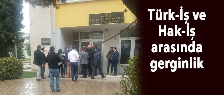 ESOGÜ'de Türk-İş ve Hak-iş arasında  gerginlik