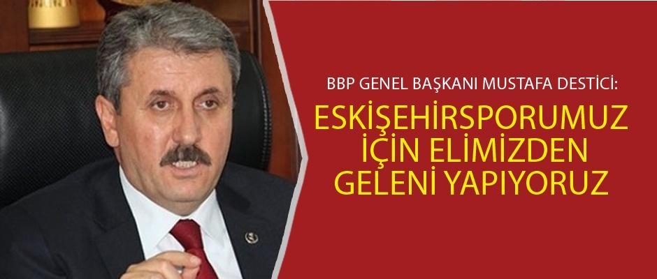 Destici Eskişehirspor için Bakan ile görüştü